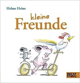 Kleine Freunde Helme Heine 9783407795731 Amazon Com Books
