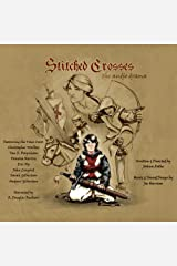 Stitched Crosses: The Audio Drama Audible Audiobook