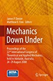 Mechanics down Under : Proceedings of the 22nd International Congress of Theoretical and Applied Mechanics, Held in Adelaide, Australia, 24 - 29 August 2008, , 9400759673