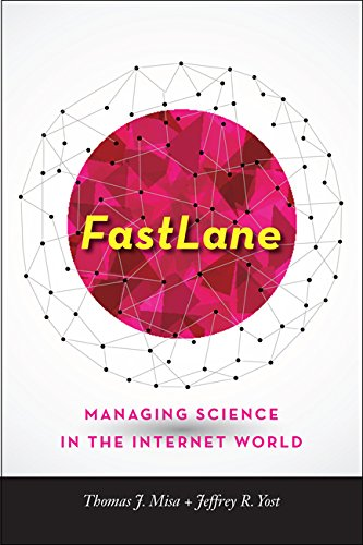 FastLane: Managing Science in the Internet World (Johns Hopkins Studies in the History of Technology)