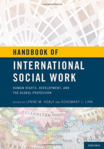 Handbook of International Social Work: Human Rights, Development, and the Global Profession