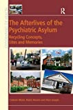 img - for The Afterlives of the Psychiatric Asylum: Recycling Concepts, Sites and Memories (Ashgate's Geographies of Health) by Graham Moon (2015-05-26) book / textbook / text book