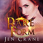 Rare Form: Descended of Dragons, Book 1 | Jen Crane