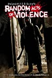 : Random Acts of Violence GN