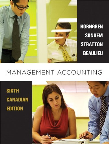 Management Accounting, Sixth Canadian Edition Plus MyLab Accounting with Pearson eText -- Access Card Package (6th Edition)