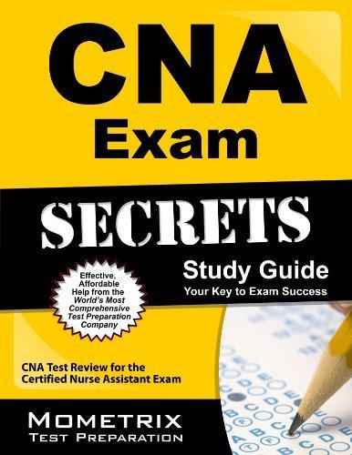 CNA Exam Secrets Study Guide: CNA Test Review for the Certified Nurse Assistant Exam by CNA Exam Secrets Test Prep Team (2013-02-14) Paperback