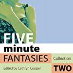 Five Minute Fantasies: Erotic Stories Collection Two (Unabridged) | Cathryn Cooper