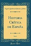 img - for Historia Cr tica de Espa a, Vol. 2 (Classic Reprint) (Spanish Edition) book / textbook / text book