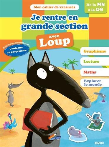 Cahier De Vacances Du Loup - Je Rentre En Grande Section édition 2018