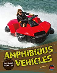 """Splash into the wet and wondrous world of amphibious vehicles! Meet the awesome Amphicar and the """"duck"""" that cruised into combat! In this book, readers in grades 4-8 will discover how these clever carriers navigate from water to land and back..."""