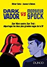 Dark Vador vs Monsieur Spock par Cotte