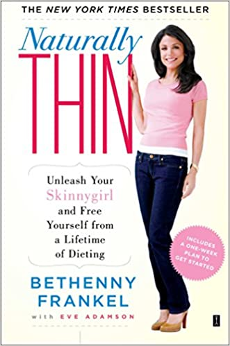 Book Naturally Thin: Unleash Your Skinnygirl and Free Yourself from a Lifetime of Dieting