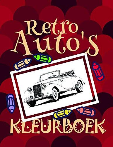 Kleurboek Retro Auto's ✎: Best Cars Coloring Book for Adults! ✌ (Kleurboek Retro Auto's - A SERIES OF COLORING BOOKS) (Dutch Edition)