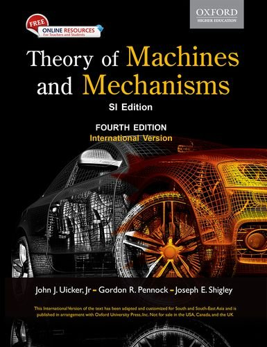 Theory Of Machine And Mechanisms Si Edition (Theory Of Machines And Mechanisms 5th Edition)