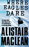 Where Eagles Dare by Alistair MacLean (2004-05-04)