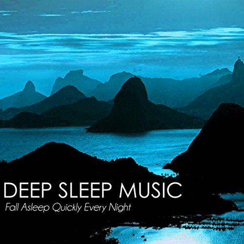 Deep Sleep Music - Fall Asleep Quickly Every Night