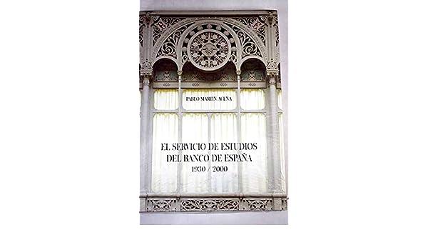El Servicio De Estudios Del Banco De España. 1930-2000: Amazon.es: Martín Aceña, Pablo: Libros