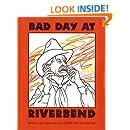 Bad Day at Riverbend