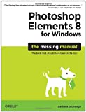 img - for Photoshop Elements 8 for Windows: The Missing Manual (Missing Manuals) by Barbara Brundage (8-Oct-2009) Paperback book / textbook / text book