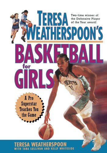 Teresa Weatherspoon?s Basketball for Girls