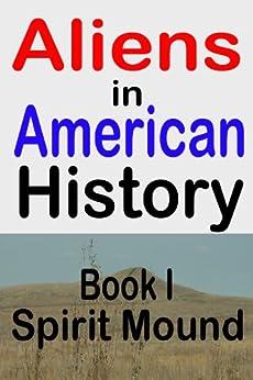Spirit Mound (Aliens in American History Book 1) by [Craig, John Clark, Thornton, EJ]