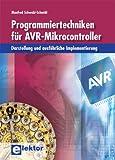 Programmiertechniken für AVR-Mikrocontroller: Darstellung und ausführliche Implementierung