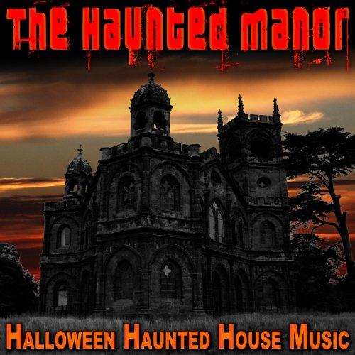 The Haunted Manor (Halloween Haunted House Music) ()
