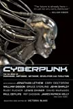 Cyberpunk: Stories of Hardware, Software, Wetware, Evolution, and Revolution by Pat Cadigan, Benjamin Parzybok, William Gibson, Jonathan Lethem, Greg Bear, Mark Teppo, Cory Doctorow, Cat Rambo, Kim Stanley Robinson, Bruce Sterling Picture