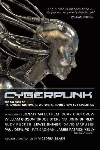 Cyberpunk: Stories of Hardware, Software, Wetware, Evolution, and Revolution