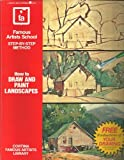 How to Draw and Paint Landscapes: Famous Artists School Step-by-step Method (Cortina famous artists library)