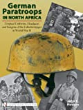 German Paratroops in North Africa, John E. Hodgin, 0764329391