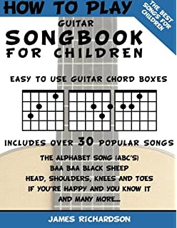 How To Play Guitar Songbook For Children The Best Songs