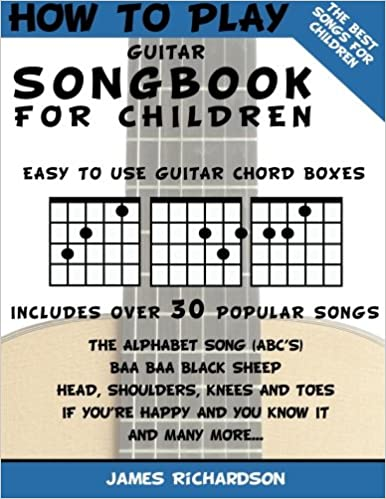 How To Play Guitar Songbook For Children: The Best Songs For ...