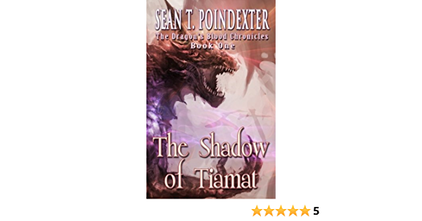 Download The Shadow Of Tiamat The Dragons Blood Chronicles 1 By Sean T Poindexter