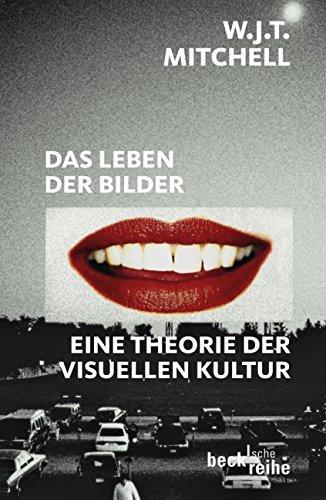 Das Leben der Bilder: Eine Theorie der visuellen Kultur