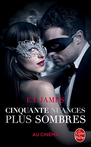 Cinquante Nuances Plus Sombres  Fifty Shades, Tome 2 - Edition Film  50 Shades Darker  Litterature & Documents French Edition