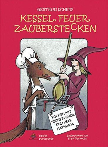 Kessel, Feuer, Zauberstecken: Kochen mit Fuchs Rainer und Hexe Kathinka