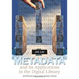 Metadata and Its Applications in the Digital Library: Approaches and Practices