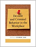 Deviant and Criminal Behavior in the Workplace, , 0814722601