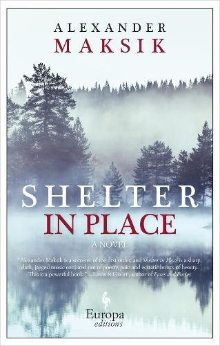 Shelter in Place: A Novel