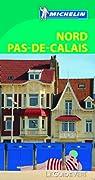 Guide Vert. Nord, Pas-de-Calais par Michelin