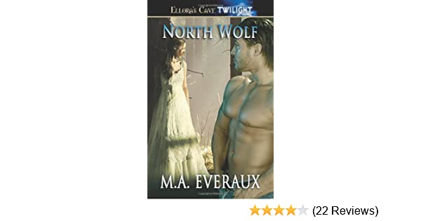North Wolf: M A  Everaux: 9781419954016: Amazon com: Books