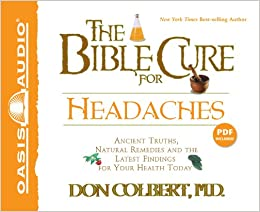 Book The Bible Cure for Headaches: Ancient Truths, Natural Remedies and the Latest Findings for Your Health Today (Bible Cure (Oasis Audio))