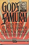 God's Samurai : Lead Pilot at Pearl Harbor, Prange, Gordon W. and Goldstein, Donald M., 0080374417