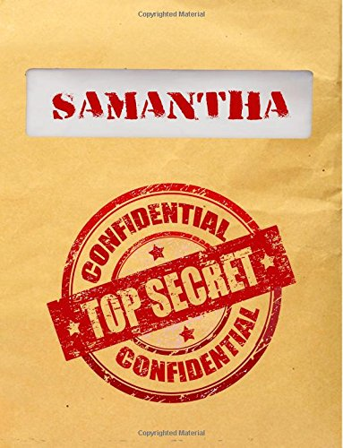 Samantha Top Secret Confidential: Composition Notebook For Girls, 8.5x11, 120 Lined Pages (Personalized Journals With Names)