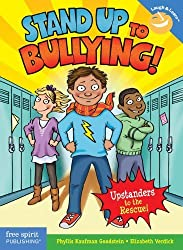 Stand Up to Bullying!: (Upstanders to the Rescue!) (Laugh & Learn) by Kaufman Goodstein, Phyllis, Verdick, Elizabeth (2014) Paperback