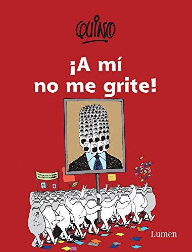 ¡A mi no me grite! / Don?t Yell at Me! (Spanish Edition) [Quino Quino] (Tapa Blanda)