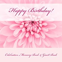 Happy Birthday!: Celebration Memory Book & Guest Book