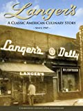 Langer's Delicatessen-Restaurant: A Classic American Culinary Story offers