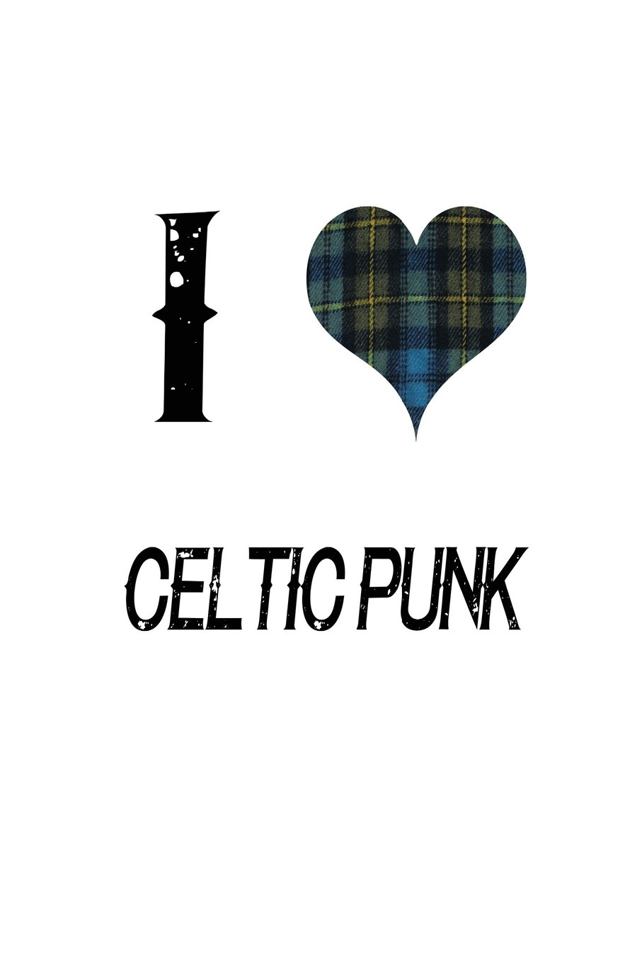 I love Celtic Punk: Notebook | Journal | Diary | 112 Lined ...